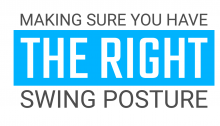 Making Sure You Have the Right Swing Posture